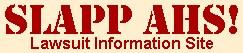 SLAPP AHS! Lawsuit Information Site